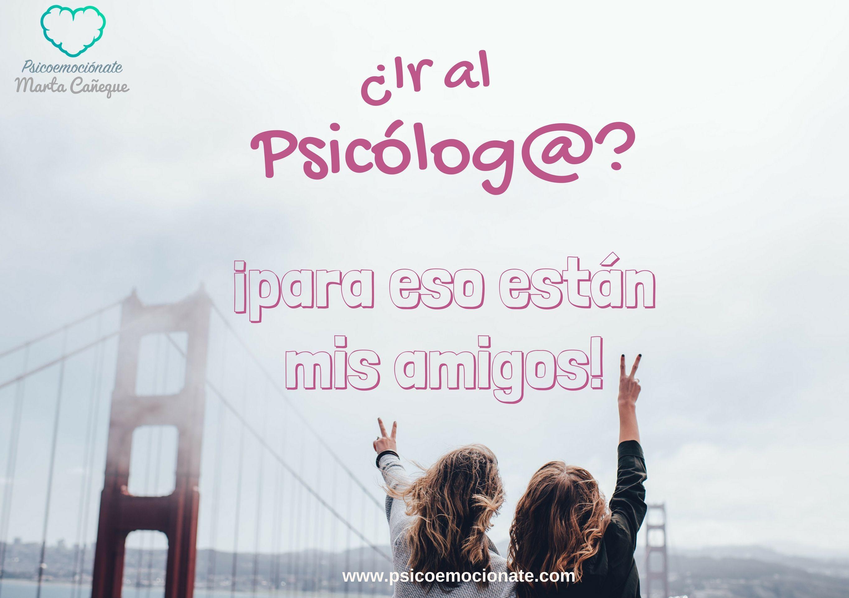 Psicólogo o Amigos psicoemociónate